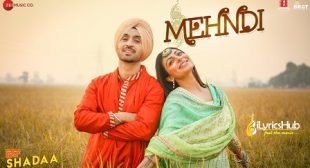 Mehndi Lyrics – Shadaa | Diljit Dosanjh