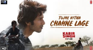 Get Tujhe Kitna Chahne Lage Song from Movie Kabir Singh