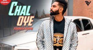 Chal Oye Lyrics by Parmish Verma