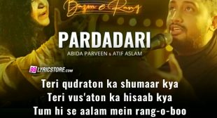 PARDADARI LYRICS – Atif Aslam, Abida Parveen | Bazm-e-Rang Chapter 1