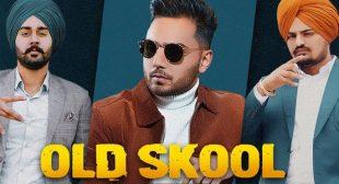 Old Skool Lyrics – Prem Dhillon