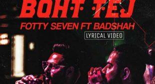 Boht Tej Lyrics – Badshah