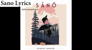 Apurva Tamang – Sano (Lyrics) – The Lyrics Nepal
