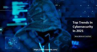 Top Trends In Cybersecurity In 2021 Webroot.Com/Safe