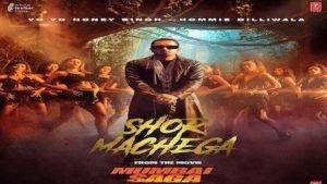 Shor Machega – Honey Singh