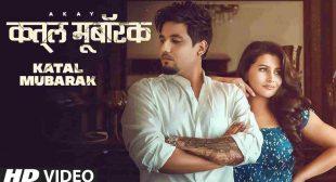 Katal Mubarak Lyrics A Kay | Latest Punjabi song