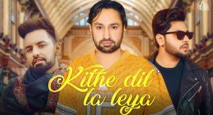 किथे दिल ला लेया Kithe Dil La Leya Lyrics in Hindi Jaskaran Gabbi