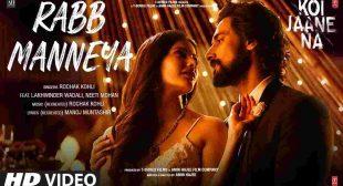 Rabb Manneya Lyrics in Hindi Koi Jaane Na | Bollywood Song