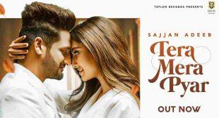 तेरा मेरा प्यार Tera Mera Pyar Lyrics in Hindi Sajjan Adeeb x Simar Kaur