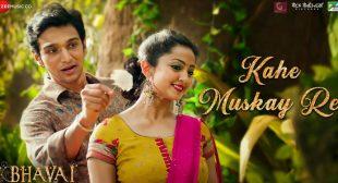 Kahe Muskay Re Lyrics – Bhavai