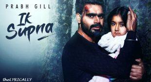 Ik Supna – Prabh Gill Lyrics