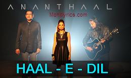 Haal-E-Dil Lyrics – Ananthaal