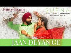 Jaan Deyan Ge Lyrics –  Sufna