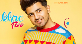 Nakhre Tere Lyrics – Nikk   Latest Song Lyrics
