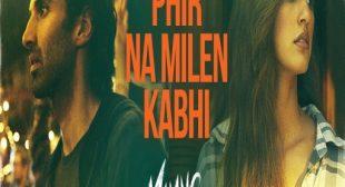 Ankit Tiwari- Phir Na Milen Kabhi LYRICS – TotalHindiLyrics.com