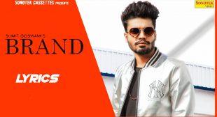 Brand Lyrics – Sumit Goswami   Khatri