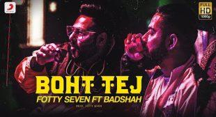 Fotty Seven & Badshah – Boht Tej Lyrics