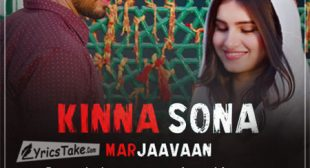 Kinna Sona Lyrics – Jubin Nautiyal from Marjaavaan – BelieverLyric