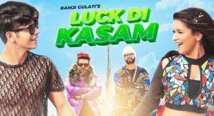 Luck di kasam lyrics – Ramji gulati