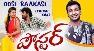 Oosi Raakasi song lyrics – Telugu movie Poster – Rahul Sipligunj