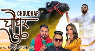 Choudhar Lyrics – Raju Punjabi