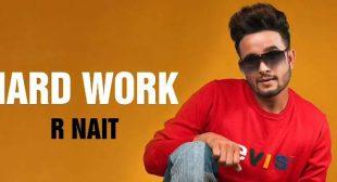 Hard Work Lyrics – R Nait