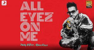 All Eyez On Me Lyrics – Jazzy B ft. Roach Killa | Punjabi Song