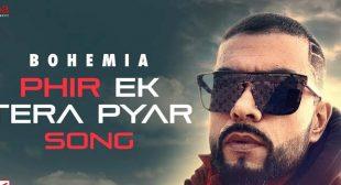 Phir Ek Tera Pyar – Bohemia