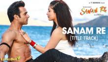 Sanam Re Lyrics – Arijit Singh From Sanam Re – BelieverLyric