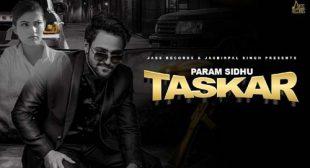 Param Sidhu's New Song Taskar