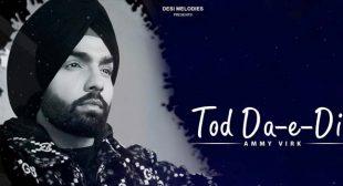 TOD DA E DIL LYRICS – AMMY VIRK | NewLyricsMedia.com