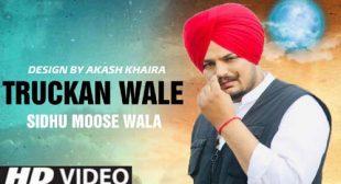 Truckan Wale Song Lyrics – Sidhu Moose Wala