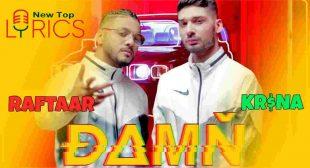 DAMN LYRICS – Raftaar ft. KR$NA | डैम – New Top Lyrics