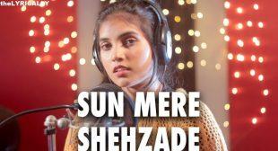 Sun Meri Shehzadi – Lyrics Meaning In English – Aish (Female Version)