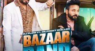Bazaar Band Lyrics – DJ Flow, Dilpreet Dhillon