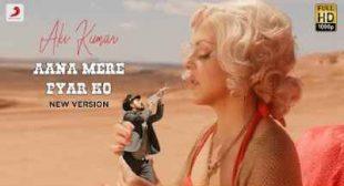 Aana Mere Pyar Ko Lyrics – Aki Kumar | Hindi Song – Sbhilyrics