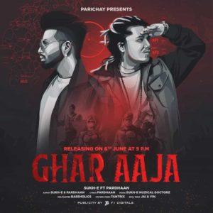 Ghar Aaja Lyrics – SukhE Ft.Pardhaan – Lyricsmin.com