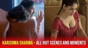 Karishma Sharma – all hottest scenes, moments and photoshoots. When this bold Indian model and actress set internet on fire.