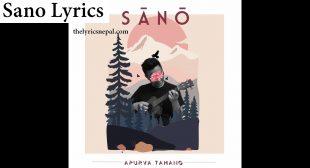 Apurva Tamang – Sano (Lyrics) – The Lyrics Nepal
