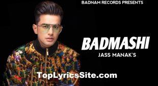 Badmashi Lyrics – Jass Manak | Gurlez Akhtar – TopLyricsSite.com