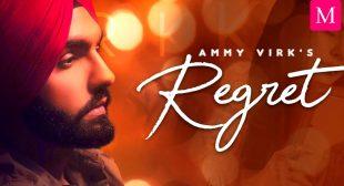 Get 'REGRET' Lyrics – Ammy Virk   Mausiqi Lyrics