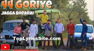 44 Goriye Lyrics – Jagga Boparai – TopLyricsSite.com