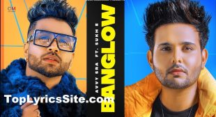 Banglow Lyrics – Avvy Sra x Afsana khan – TopLyricsSite.com