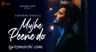 Mujhe Peene Do lyrics मुझे पीने दो लिरिक्स – Darshan Raval | New romantic Song 2020