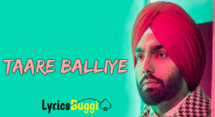 TAARE BALLIYE LYRICS – Ammy Virk Ft. Sargun Mehta » LyricsBuggi