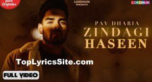 Zindagi Haseen Lyrics – Pav Dharia – TopLyricsSite.com