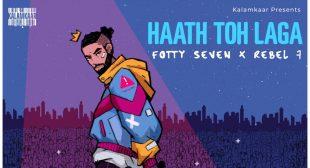 Haath Toh Laga Lyrics – Fotty Seven