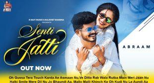 Senti Jatti Lyrics in Hindi – R Nait | Abraam
