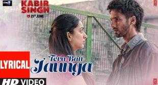 Tera Ban Jaunga Song Lyrics | Kabir Singh | Shahid K, Kiara A, Sandeep V | Tulsi Kumar, Akhil Sachdeva