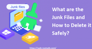 What are the Junk Files and How to Delete it Safely? Www.webroot.com/safe